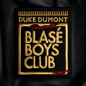 duke-dumont-blase-boys-club-part-1 (1)